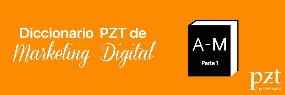 agencia seo - pzt - diccionario - marketing digital - parte 1