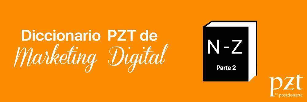 agencia seo - pzt - diccionario - marketing digital - parte 2